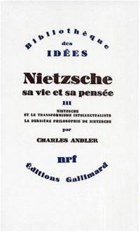 Nietzsche, sa vie et sa pensée, tome 3