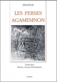 Les Perses / Agamemnon