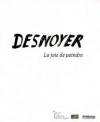 Desnoyer : La joie de peindre