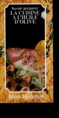 Savoir preparer : la cuisine a l'huile d'olive