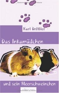 Das Inkamädchen und sein Meerschweinchen (Livre en allemand)