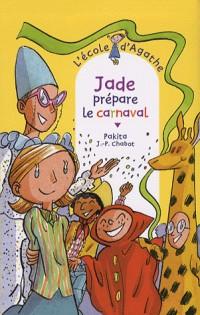 L'Ecole d'Agathe, Tome 50 : Jade prépare le carnaval