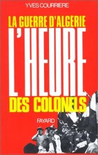 La Guerre d'Algérie, tome 3 : L'Heure des colonels