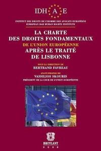 La charte des droits fondamentaux de l'Union européenne après le Traité de Lisbonne
