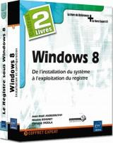 Windows 8 - Coffret de 2 livres : de l'installation du système à l'exploitation du registre
