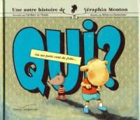 Une histoire de Séraphin Mouton, Tome 3 : Qui ? : Ou un petit vent de folie