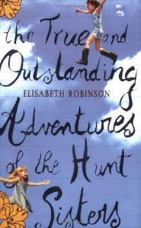 The True & Outstanding Adventures Of The Hunt Sisters