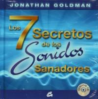 Los 7 secretos de los sonidos sanadores / The 7 Secrets of Healing Sounds