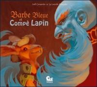 Barbe bleue et Compè Lapin