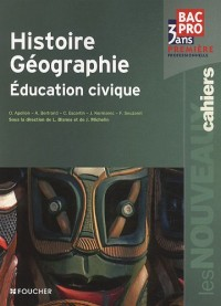 Histoire-géographie, éducation civique, 1e professonnelle : Bac Pro 3 ans