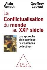 Conflictualisation du monde au XXIe siècle: Une approche philosophique des violences collectives