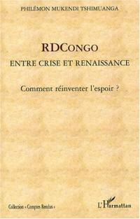 RDCongo, entre crise en renaissance : Comment réinventer l'espoir ?