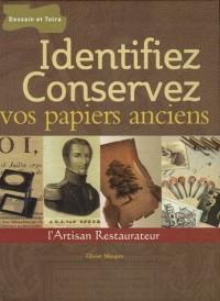 Identifiez et conservez vos papiers anciens : Manuel de reconnaissance du papier et de l'estampe