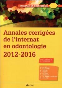 Annales corrigées de l'internat en odontologie 2012-2016