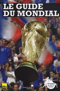 Le guide du mondial La coupe du monde de football 2010