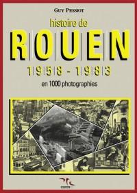 Histoire de rouen, tome 4 1958-1983 : en 1000 photographies