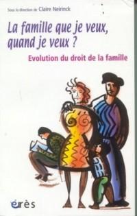 La famille que je veux, quand je veux ? : Evolution du droit de la famille