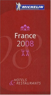 Le Guide Rouge France 2008 : Hôtels et restaurants