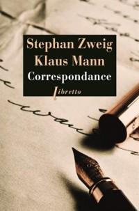 Correspondance 1925-1941 : Suivi de trois essais de Klaus Mann, Jeunesse et radicalisme ; Erasme de Rotterdam ; Stefan Zweig