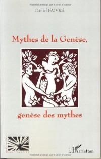 Mythes de la genèse, Genèse des mythes
