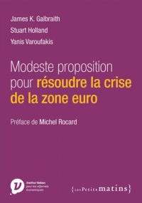 Modeste Proposition pour Resoudre la Crise de la Zone Euro