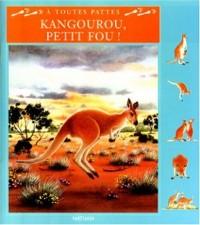 Kangourou, petit fou !