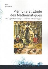 Mémoire et Etude des Mathématiques : Une approche didactique à caractère anthropologique