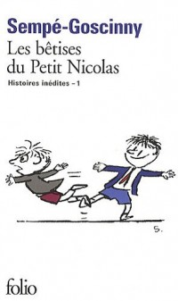 Histoires inédites du Petit Nicolas, Tome 1 : Les bêtises du Petit Nicolas