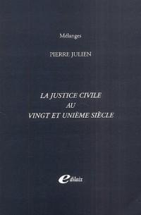 La justice civile au vingt et unième siècle