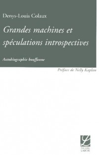 Grandes Machines et Speculations Introspectives