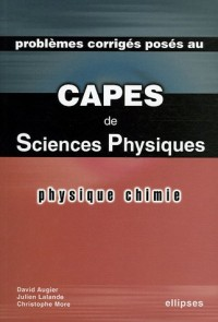 Problèmes corrigés posés au CAPES Sciences Physiques : Physique-Chimie