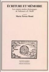 Ecriture et Memoire: Les Carnets Medico-Biologiques de Vallisneri a E. Wolff