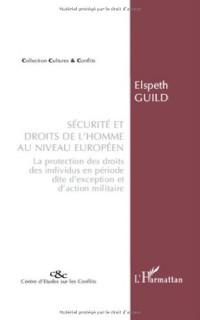 Sécurité et droits de l'homme au niveau européen : La protection des droits des individus en période dite d'exception et d'action militaire