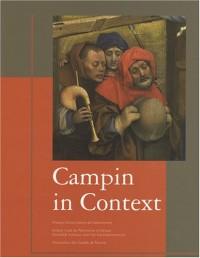 Campin in Context. Peinture et société dans la vallée de l'Escaut à l'époque de Robert Campin, 1375-1445