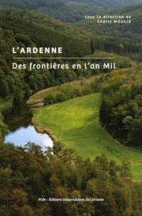 L'Ardenne : Des frontières en l'an Mil