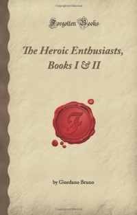 The Heroic Enthusiasts, Books I & II: An Ethical Poem (Forgotten Books)