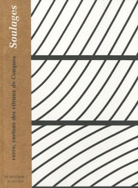 Pierre Soulages, verre, cartons des vitraux de Conques : 13 février-