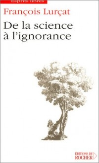 De la science à l'ignorance