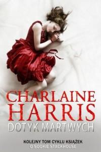Dotyk martwych [Unbekannter Einband] by Charlaine Harris