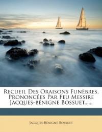 Recueil Des Oraisons Funèbres, Prononcée
