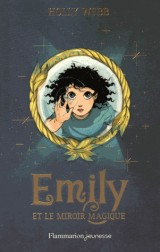 Emily, Tome 2 : Emily et le miroir magique