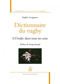 Dictionnaire du rugby. L'Ovalie dans tous ses sens