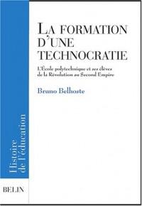La formation d'une technocratie. L'Ecole polytechnique et ses élèves de la Révolution au Second Empire