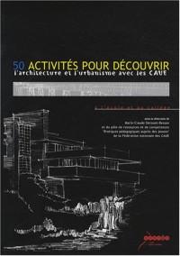 50 activités pour découvrir l'architecture et l'urbanisme avec les CAUE (1DVD)
