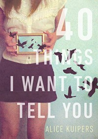 40 Things I Want To Tell You