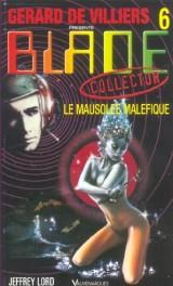 Gérard de Villiers présente Blade n°6 : le mausolée maléfique [Poche]