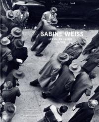 Sabine Weiss, les villes, la rue, l'autre