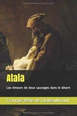 Atala - annoté: Les Amours de deux sauvages dans le désert
