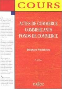 Actes de commerce Commerçants Fonds de commerce