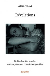 Révélations : De l'ombre à la lumière, une vie pour tout remettre en question